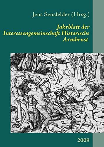 Jahrblatt der Interessengemeinschaft Historische Armbrust: 2009