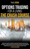 Options Trading For A Living: The Crash Course: How To Make A Passive Income From Home With The Best 2020 Advanced Strategies And Techniques Investing ... Every Day.  For Beginners (English Edition)