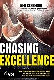 Chasing Excellence: Wie die fittesten Athleten der Welt es an die Spitze schafften und was du von ihnen lernen kannst (German Edition)