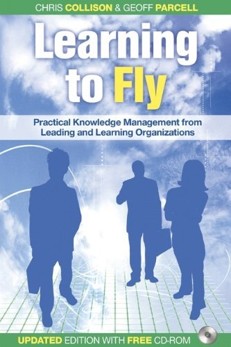 Learning to Fly: Practical Knowledge Management from Leading and Learning Organizations (Business the...way) by Chris Collison (19-Nov-2004) Paperback