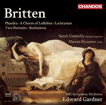 Britten: Phaedra - A Charm of Lullabies - Lachrymae - Two Portraits - Sinfonietta