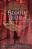 The Blood Heir (The Tethering, Band 4) - Megan O'Russell