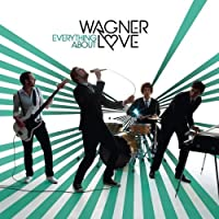 Everything About by Wagner Love (2010-01-01)