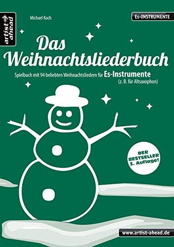 Das Weihnachtsliederbuch (Es): Spielbuch mit 94 beliebten Weihnachtsliedern für Es-Instrumente (z. B. für Altsaxophon, Tuba). Songbook. Musiknoten.