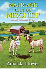 Marriage Can Be Mischief (An Amish Matchmaker Mystery Book 3) Kindle Edition