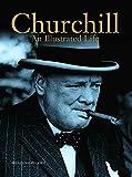 Churchill: An Illustrated Life