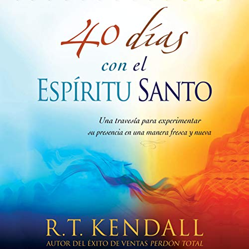 40 días con el espíritu Santo (Narración en Castellano) [40 days with the Holy Spirit] cover art