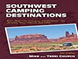 Southwest Camping Destinations: RV and Car Camping Destinations in Arizona, New Mexico, and Utah (Camping Destinations series)