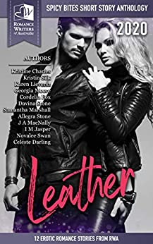 [Multiple Authors]のSpicy Bites: Leather: 2020 Romance Writers of Australia Erotic Romance Anthology (English Edition)