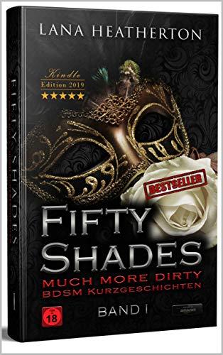 Fifty Shades much more dirty BDSM Kurzgeschichten BAND 1: Kindle Edition 2019