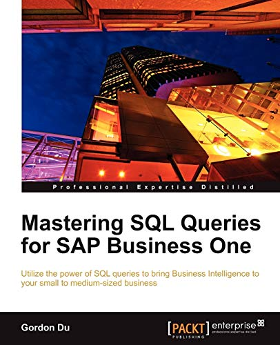 Mastering SQL Queries for SAP Business One (English Edition)
