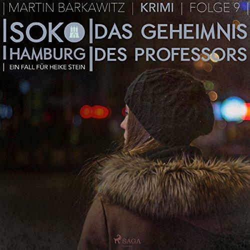 Das Geheimnis des Professors     SoKo Hamburg - Ein Fall für Heike Stein 9              Autor:                                                                                                                                 Martin Barkawitz                               Sprecher:                                                                                                                                 Tanja Klink                      Spieldauer: 3 Std. und 13 Min.     5 Bewertungen     Gesamt 3,8