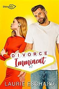 Divorce imminent, tome 1 par  Laurie  Eschard