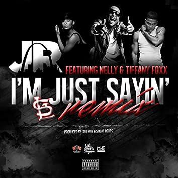 I'm Just Sayin' (feat. Nelly & Tiffany Foxx) [Remix]