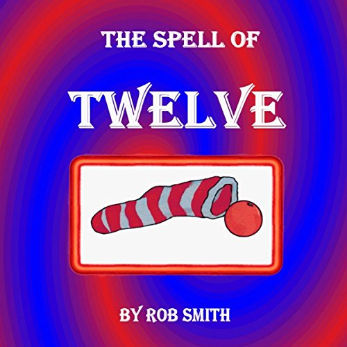The Spell of Twelve audiobook cover art