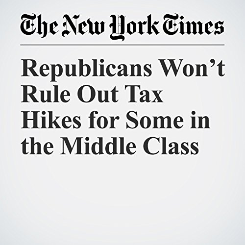 Republicans Won't Rule Out Tax Hikes for Some in the Middle Class copertina