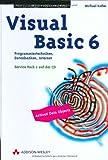 Visual Basic 6 . Programmiertechniken, Datenbanken, Internet (Programmer's Choice) - Michael Kofler