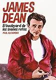 James Dean: El boulevard de los sueños rotos