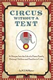 Circus Without a Tent: A Glimpse Into the Life of a Foster Family Helping Children and Families in Crisis