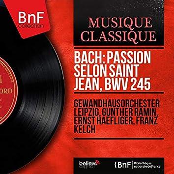 Bach: Passion selon saint Jean, BWV 245 (Mono Version)