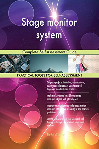 Stage monitor system Complete Self-Assessment Guide (English Edition)