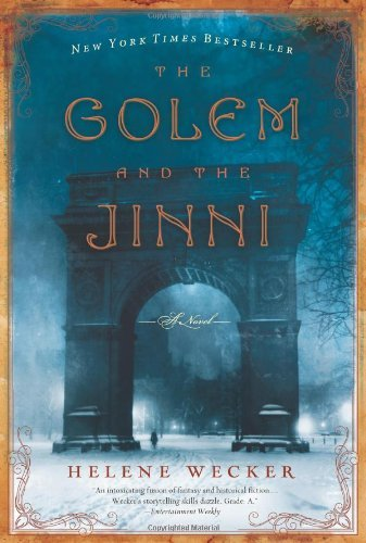 The Golem and the Jinni: A Novel (P.S.) by Helene Wecker(2013-12-31)