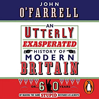 An Utterly Exasperated History of Modern Britain cover art