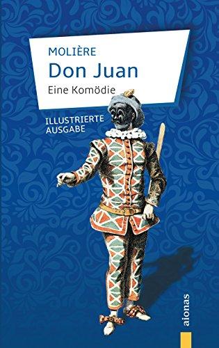 Don Juan: Molière: Eine Komödie (illustrierte Ausgabe) (German Edition)