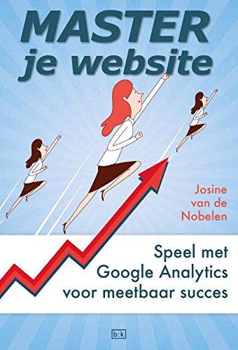 Master je website: speel met Google Analytics voor meetbaar succes