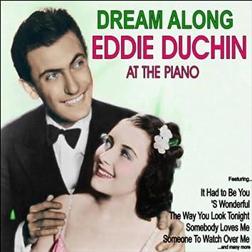 Dream Along: Eddy Duchin at the Piano