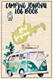 Camping Journal Logbook, West Virginia: The Ultimate Campground RV Travel Log Book for Logging Family Adventures and trips at campgrounds and campsites (6 x9) 145 Guided Pages