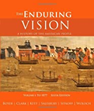 The Enduring Vision : A History of the American People, Volume I: To 1877: v. 1