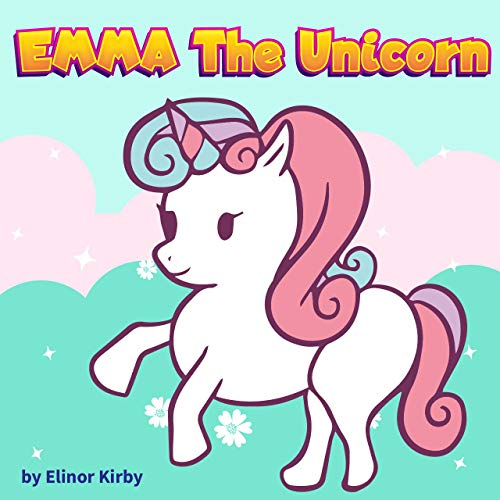 Emma The Unicorn: Emma want a Party | Unicorn Bedtime Story Book for kids age 2-6 years old | Gifts for girls (English Edition)