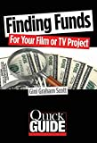 Finding Funds for Your Film or TV Project (Quick Guide)