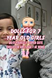 Dolls For 7 Year Old Girls: Do-It-Yourself Super Cute Dolls For Girls Age 7 At Home : Our Favorite 7-Year-Old Girls Doll DIY Ideas (English Edition)