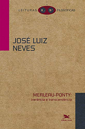 Merleau-Ponty: Inerência e transcendência