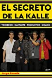 EL SECRETO DE LA KALLE: Ejecutivo de Ventas, Sicario a Sueldo, Cantante, Productor Audiovisual