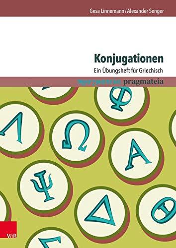 Konjugationen: Ein Übungsheft für Griechisch (pragmateia, Band 3)