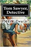 Tom Sawyer, Detective Annotated (English Edition)...