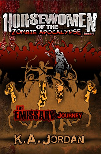 The Emissary - Journey (Horsewomen of the Zombie Apocalypse Book 1)