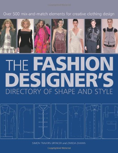 The Fashion Designer's Directory of Shape and Style: Over...