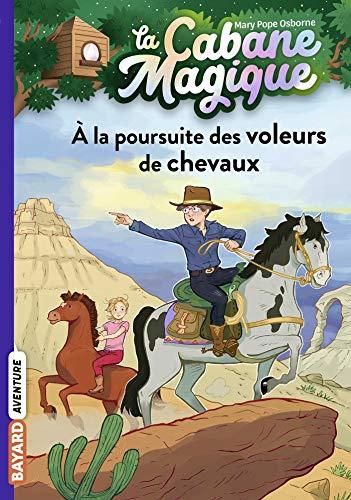 La cabane magique, Tome 13: À la poursuite des voleurs de chevaux