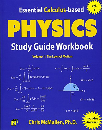 Essential Calculus-based Physics Study Guide Workbook: The Laws of...