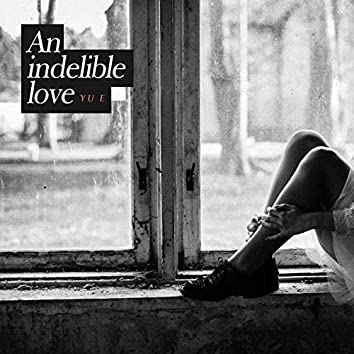 An indelible love