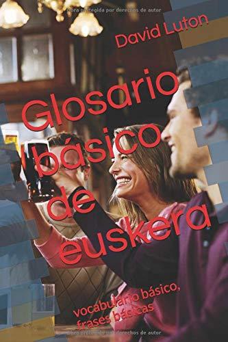 Glosario básico de euskera: vocabulario básico, frases básicas