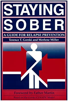 Staying Sober: A Guide for Relapse Prevention 083090459X Book Cover