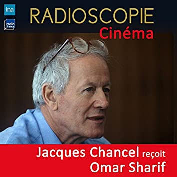 Radioscopie (Cinéma): Jacques Chancel reçoit Omar Sharif