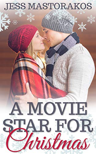A Movie Star for Christmas: A Sweet Holiday Romance (Christmas in Snow Hill Book 1) by [Jess Mastorakos]