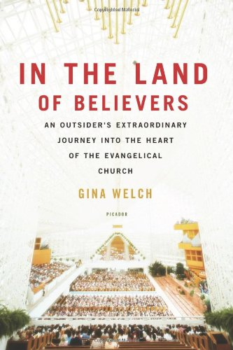In the Land of Believers: An Outsider's Extraordinary Journey into the Heart of the Evangelical Church