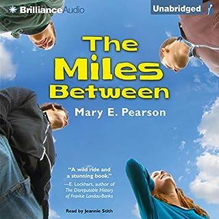 The Miles Between                   Autor:                                                                                                                                 Mary E. Pearson                               Sprecher:                                                                                                                                 Jeannie Stith                      Spieldauer: 5 Std. und 48 Min.     2 Bewertungen     Gesamt 4,5